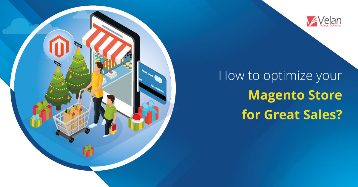 Optimize Your Magento Store for great sales