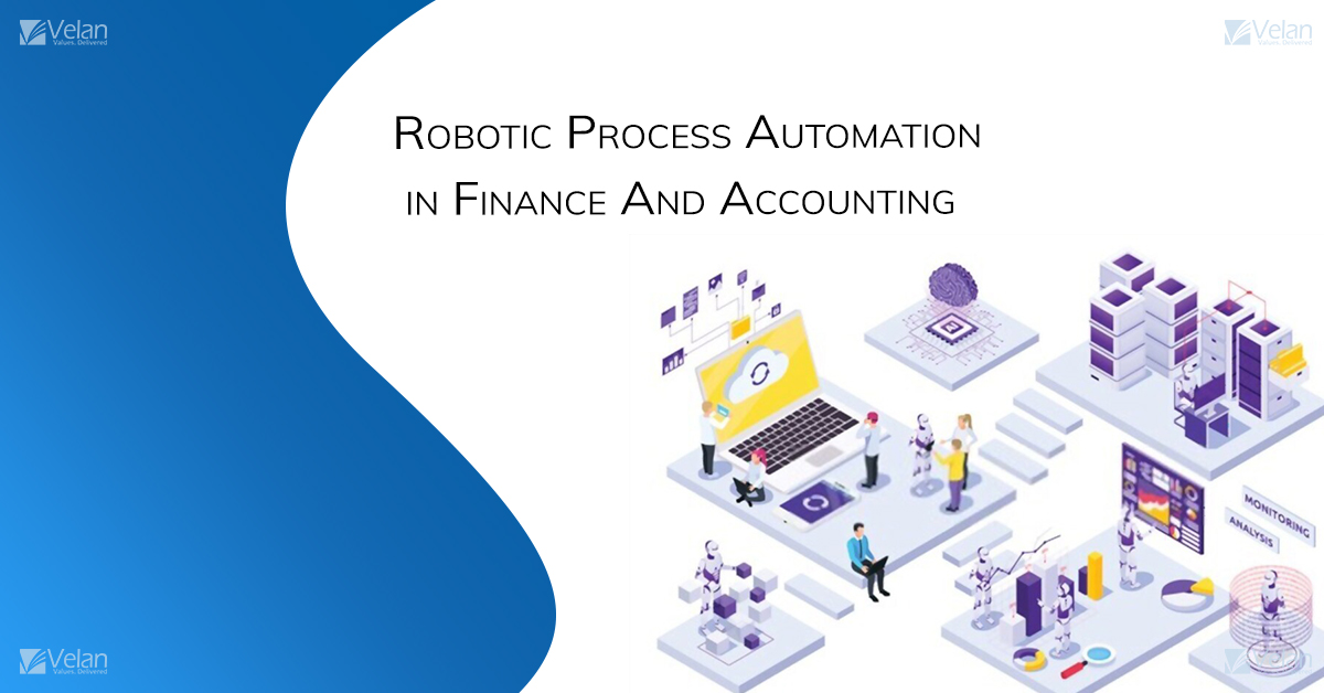 Robotic Process Automation in Finance and Accounting