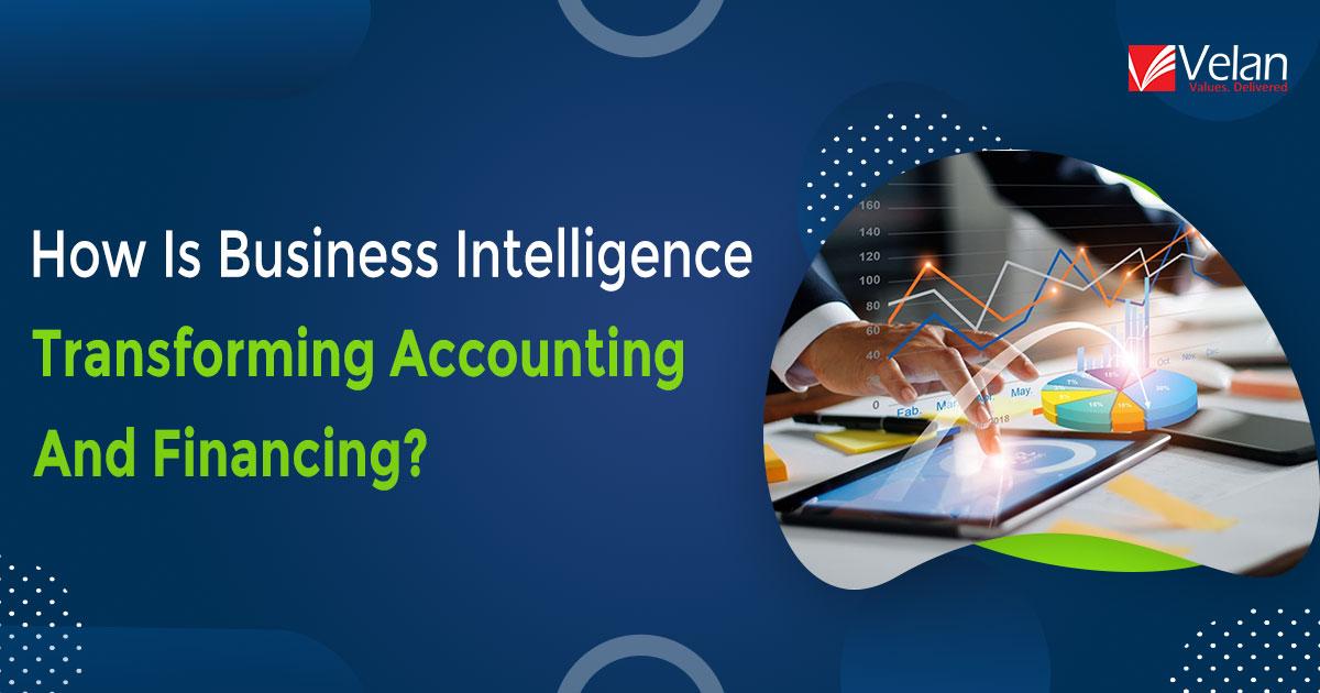 BI Transforming Accounting And Financing