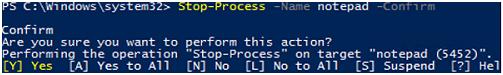 Stop-Process -Name notepad.exe –Confirm