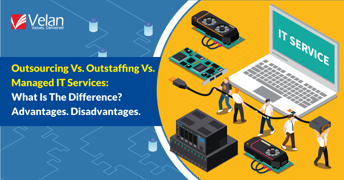 Outsourcing Vs. Outstaffing Vs. Managed IT Services